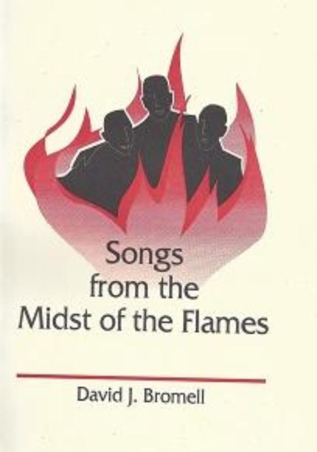 Songs from the midst of the flames