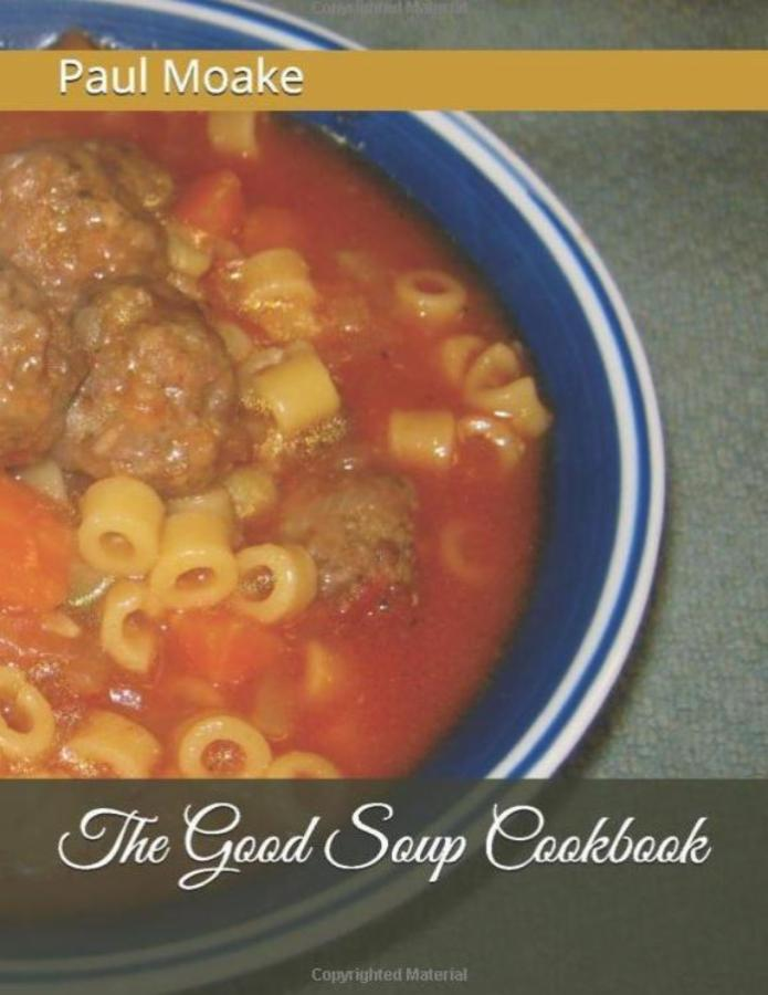 The Good Soup Cookbook