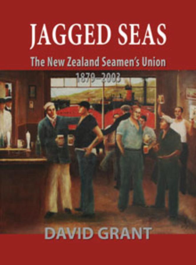 Jagged Seas The NZ Seamens Union 1879-2003