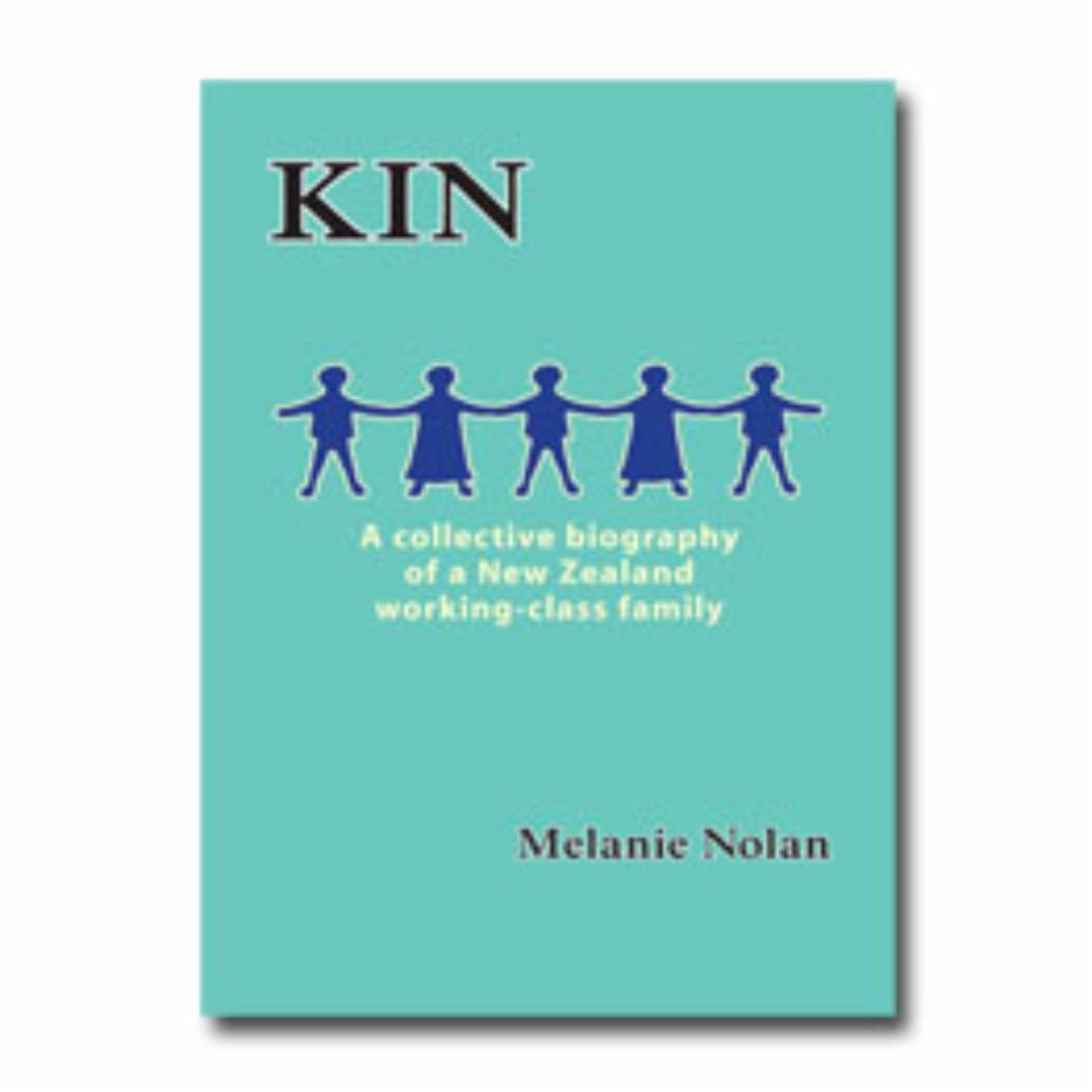 Kin A collective biography of a New Zealand working class family