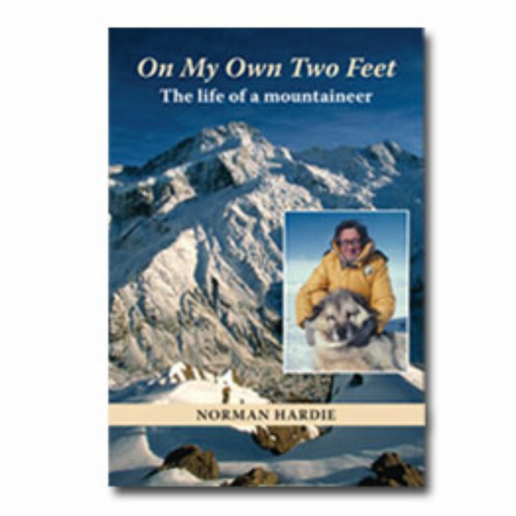 On My Own Two Feet The life of a mountaineer