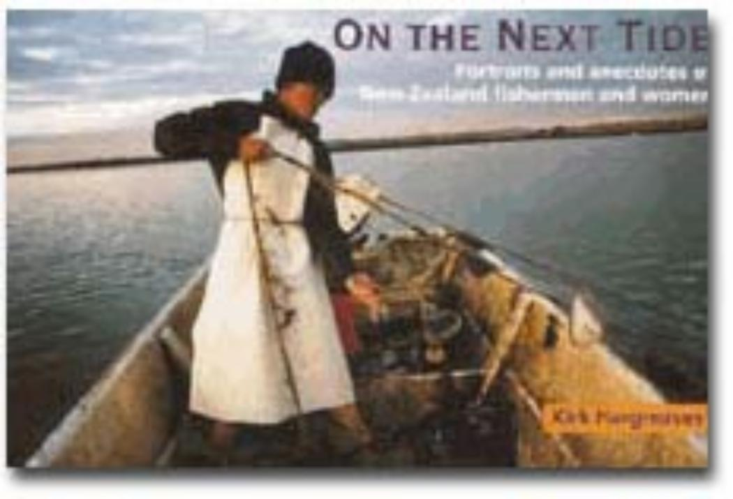 On the Next Tide Portraits and anecdotes of New Zealand fishermen and women