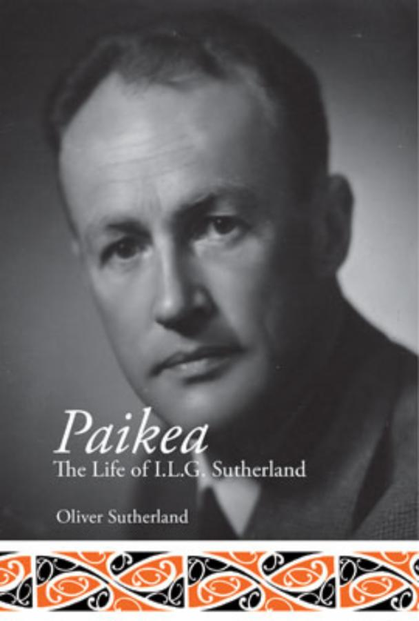 Paikea The Life of I L G Sutherland