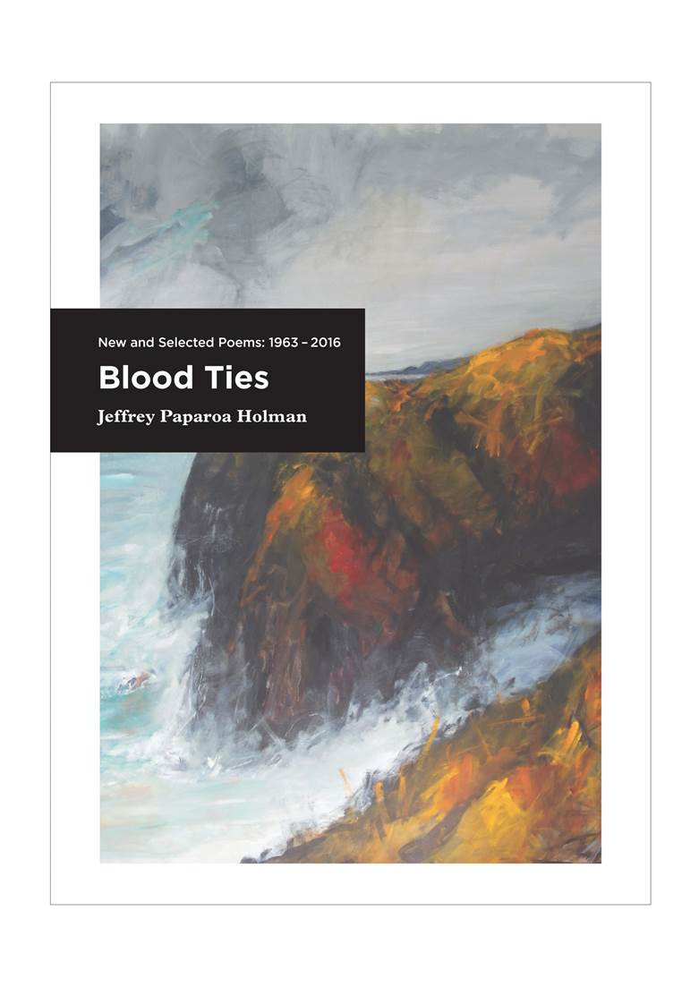 Blood Ties New and selected poems 1963 - 2016