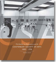 CSA The radical, the reactionary and the Canterbury Society of Arts 1880-1996
