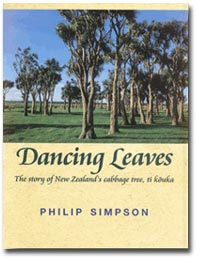 Dancing Leaves The story of New Zealand's cabbage tree, ti kouka