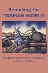 Remaking the Tasman World