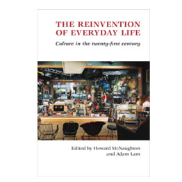 The Reinvention of Everyday Life Culture in the twenty-first century