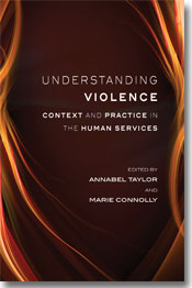 Understanding Violence Context and Practice in the Human Services