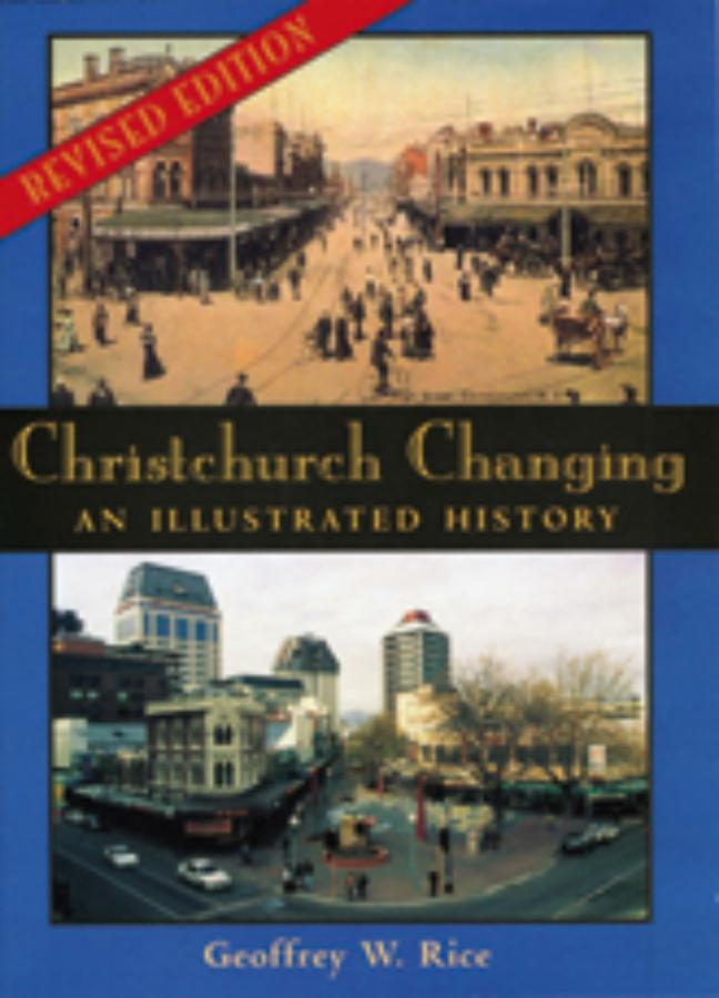Christchurch Changing An illustrated history (Revised edition)