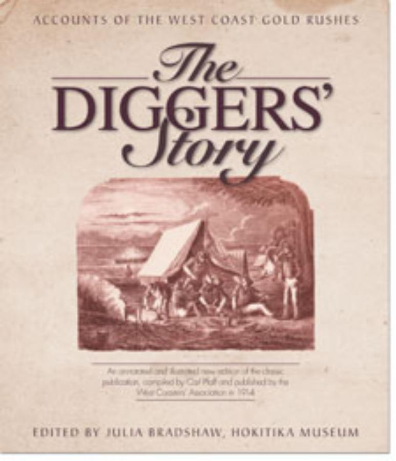 Diggers Story, The Accounts of the West Coast Gold Rushes
