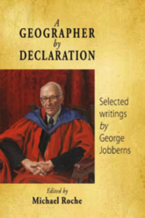 Geographer by Declaration, A Selected writings by George Jobberns