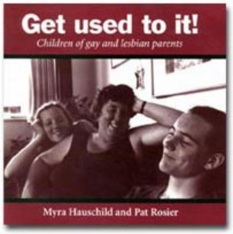 Get used to it! Children of gay and lesbian parents