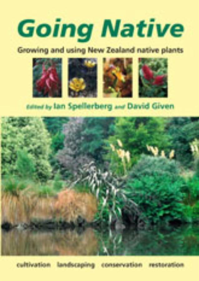 Going Native Growing and using New Zealand's native plants