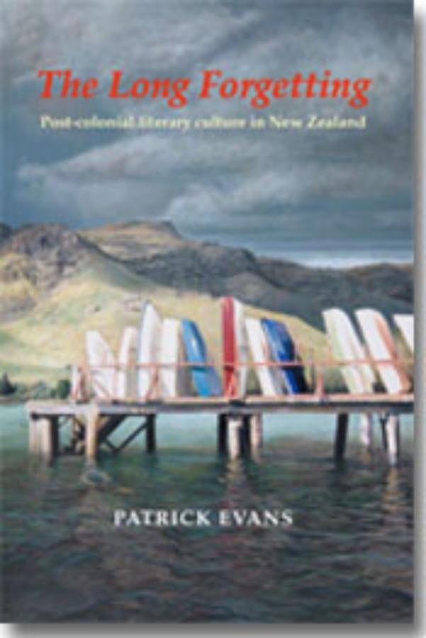 Long Forgetting, The Post-colonial literary cultue in New Zealand
