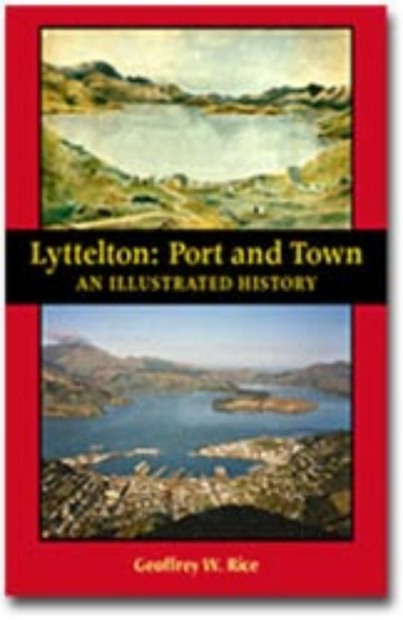 Lyttelton Port and Town An illustrated history