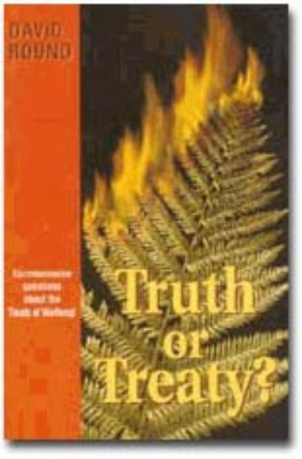Truth or Treaty Commonsense questions about the Treaty of Waitangi