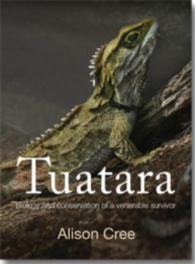 Tuatara Biology and Conservation of a venerable survivor