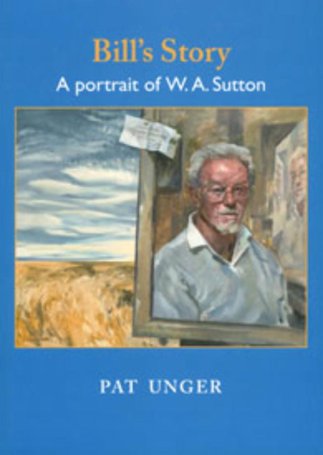 Bill's Story A portrait of W. A. Sutton