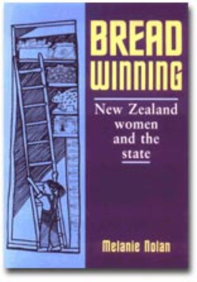 Breadwinning New Zealand Women and the State