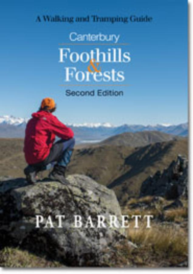 Canterbury Foothills and Forests A Walking and Tramping Guide