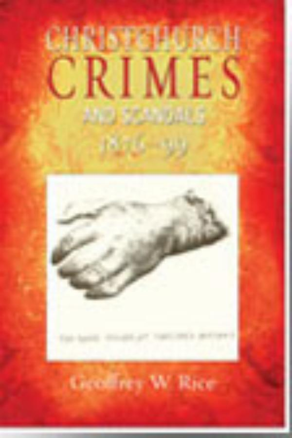 Christchurch Crimes and Scandals 1876-99
