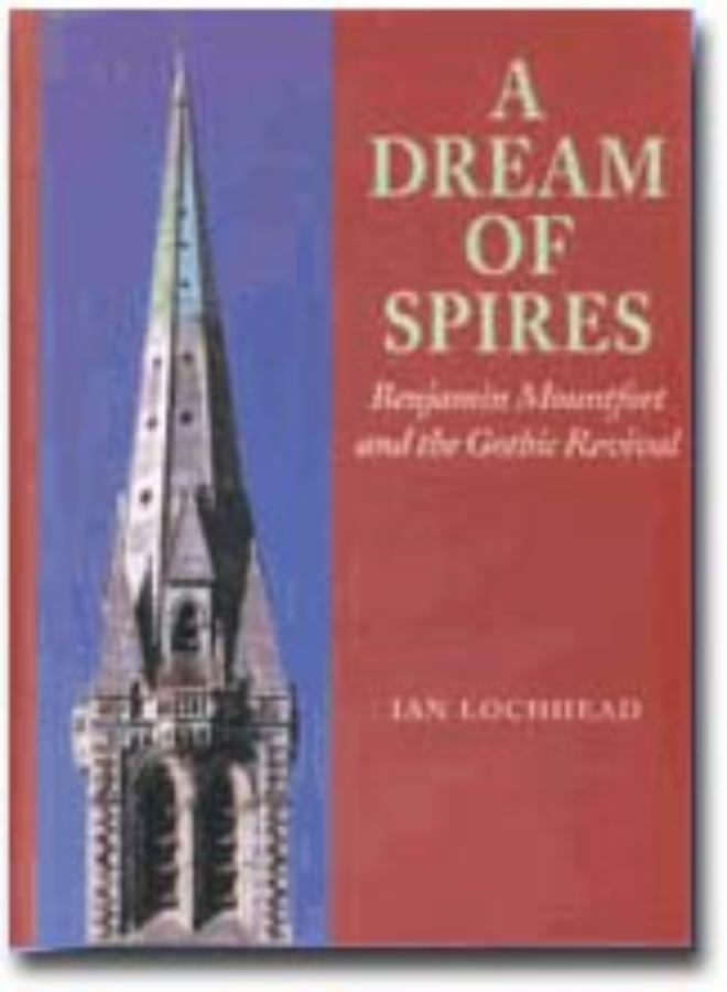 Dream of Spires, A Benjamin Mountfort and the gothic revival