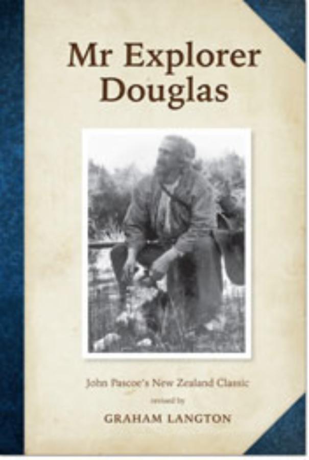 Mr Explorer Douglas John Pascoe's New Zealand Classic