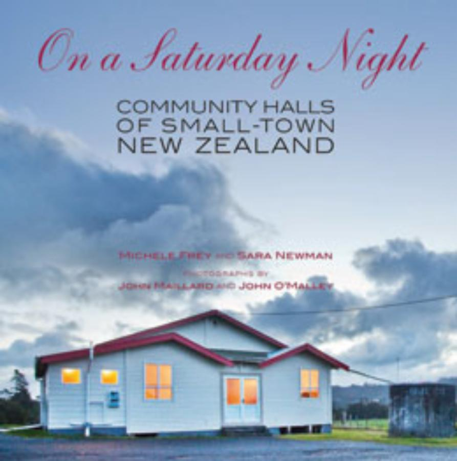 On a Saturday Night Community Halls of Small Town New Zealand