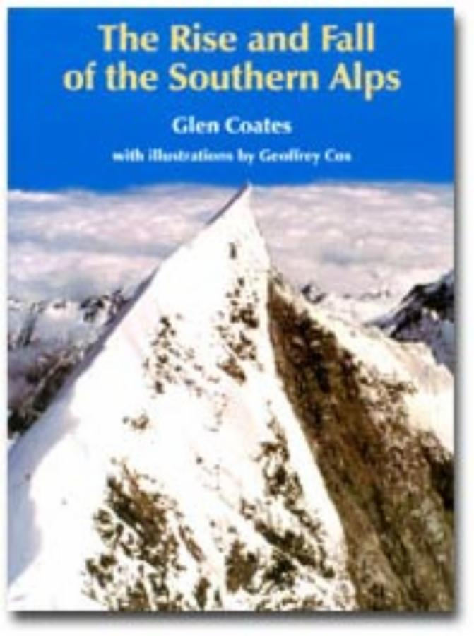 Rise and Fall of the Southern Alps, The