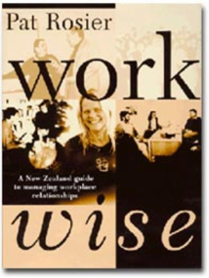 Workwise A New Zealand guide to managing workplace relationships