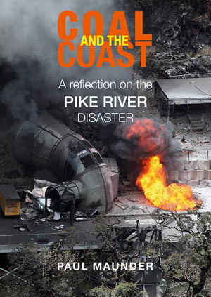 Coal and the Coast A reflection on the Pike River disaster