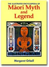 Illustrated Encyclopedia of Maori Myth and Legend, The