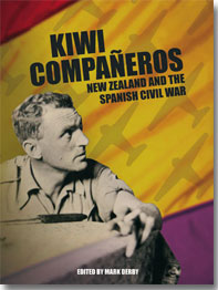 Kiwi Companeros New Zealand and the Spanish Civil War
