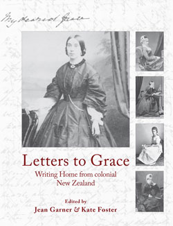 Letters to Grace Writing 'Home' from colonial New Zealand