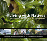 Living with Natives New Zealanders talk about their love of native plants