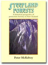 Steepland Forests A historical perspective of protection forestry in New Zealand