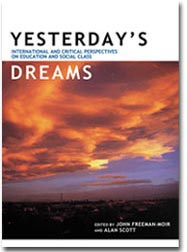 Yesterday's Dreams International and critical perspectives on education and soci