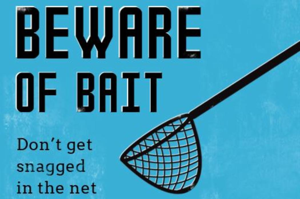 Beware of Bait
