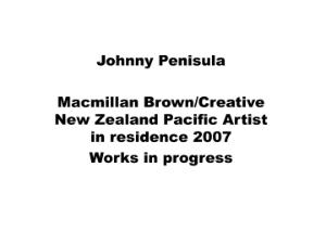 Johnny Peninsula Macmillan Brown Artist in Residence works in progress